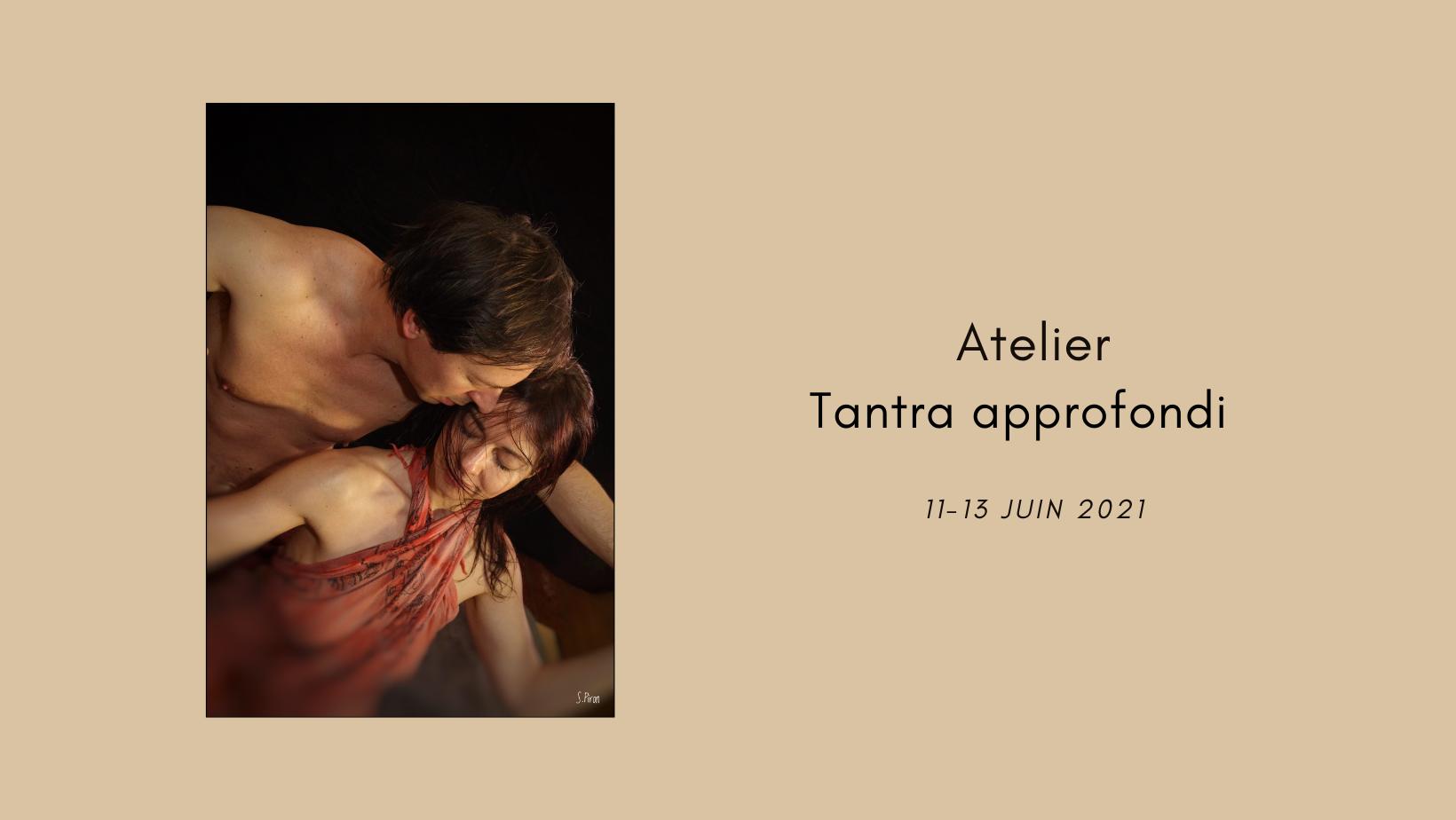 Atelier Tantra approfondi, WE en résidentiel – Juin 2021
